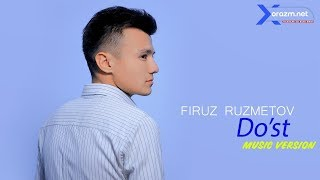 Firuz Ruzmetov - Do'st